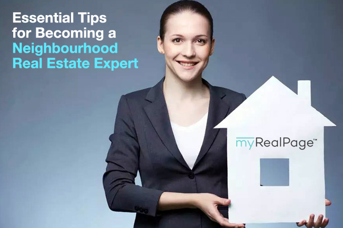 Four Essential Tips for Becoming a Neighbourhood Real Estate Expert